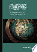 Public Interests in International Investment Law