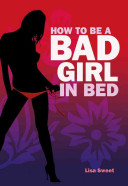 How to Be a Bad Girl in Bed