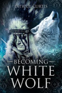 Becoming White Wolf