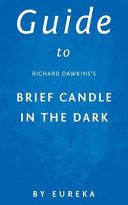 Guide to Richard Dawkins s Brief Candle in the Dark