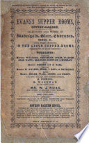 Evans's Supper Rooms, Covent-Garden. Selection and words of madrigals, glees ... sung ... in the above Supper-Rooms, etc