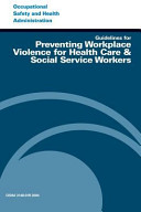 Guidelines for Preventing Workplace Violence for Health Care   Social Service Workers Book
