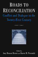 Roads to Reconciliation: Conflict and Dialogue in the Twenty-first Century