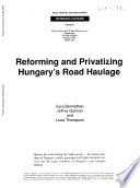 Reforming And Privatizing Hungary S Road Haulage Book PDF