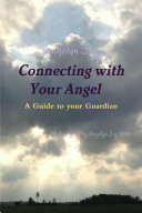 Connecting with Your Angel A Guide to Your Guardian Angel