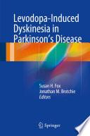 Levodopa-Induced Dyskinesia in Parkinson's Disease