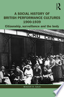 A Social History Of British Performance Cultures 1900 1939