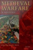 Medieval Warfare : A History