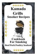 Kamado Grills Smoker Receipes Book