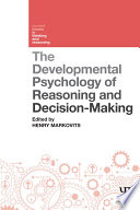 The Developmental Psychology of Reasoning and Decision Making