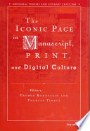 The Iconic Page In Manuscript Print And Digital Culture