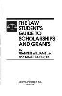 The Law Student s Guide to Scholarships and Grants