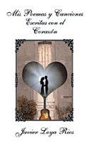 Mis Poemas Y Canciones Escritas Con El Corazón