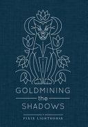 Goldmining the Shadows