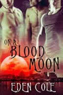 On a Blood Moon: Gay Romance Pdf/ePub eBook