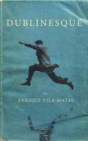 Dublinesque  by Enrique Vila Matas