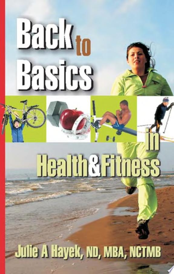 Back to Basics in Health and Fitnes