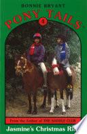 Pony Tails 4  Jasmines Christmas Ride Book PDF