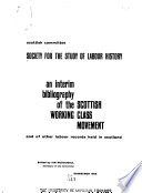 An Interim Bibliography of the Scottish Working Class Movement and of Other Labour Records Held in Scotland