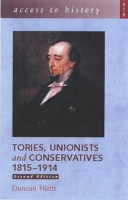 Tories  Unionists and Conservatives  1815 1914