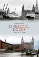 Pdf Liverpool Docks Through Time
