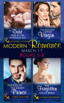 Modern Romance March 2017 Books 5 -8: A Debt Paid in the Marriage Bed / The Sicilian's Defiant Virgin / Pursued by the Desert Prince / The Forgotten Gallo Bride Book