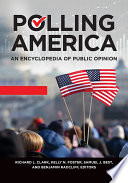 Polling America  An Encyclopedia of Public Opinion  2nd Edition  2 volumes