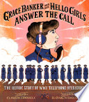 Grace Banker and her Hello Girls Answer the Call