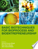 Basic Biotechniques for Bioprocess and Bioentrepreneurship