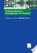 Kommunikationsmanagement im Wandel  : Beiträge aus 10 Jahren =mcminstitute