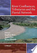 River Confluences  Tributaries and the Fluvial Network