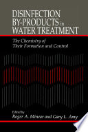 Disinfection By Products in Water TreatmentThe Chemistry of Their Formation and Control