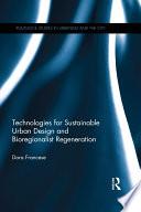 Technologies for Sustainable Urban Design and Bioregionalist Regeneration