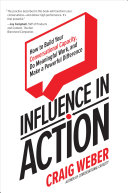 Influence in Action  How to Build Your Conversational Capacity  Do Meaningful Work  and Make a Powerful Difference