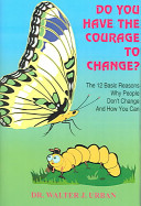 Do You Have the Courage to Change