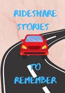 Rideshare Stories to Remember