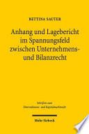 Anhang und Lagebericht im Spannungsfeld zwischen Unternehmens- und Bilanzrecht