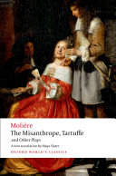 The Misanthrope  Tartuffe  and Other Plays
