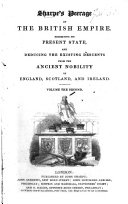 Sharpe s Peerage of the British Empire exhibiting its present state and deducing the existing descents from the ancient nobility of England  Scotland and Ireland