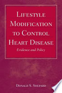 Lifestyle Modification to Control Heart Disease  Evidence and Policy