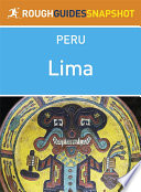 Lima Rough Guides Snapshot Peru Includes Pachacamac Puruchuco Cajamarquilla And Caral