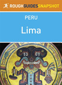 Lima Rough Guides Snapshot Peru  includes Pachacamac  Puruchuco  Cajamarquilla and Caral