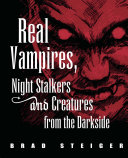 Pdf Real Vampires, Night Stalkers and Creatures from the Darkside Telecharger