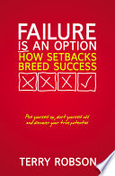 Failure is an Option  How setbacks breed success