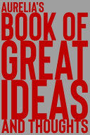 Aurelia s Book of Great Ideas and Thoughts