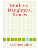 Mothers, Daughters, Braces