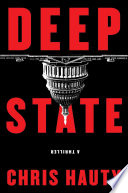 """Deep State: A Thriller"" by Chris Hauty"