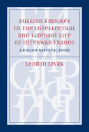 Russian Émigrés in the Intellectual and Literary Life of Interwar France