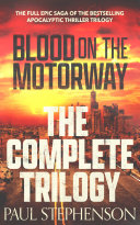 Blood on the Motorway  The Complete Apocalyptic Trilogy