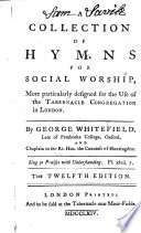 A Collection of Hymns for Social Worship ... The twelfth edition